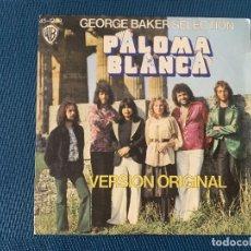 Discos de vinilo: GEORGE BAKER SELECTION ?– PALOMA BLANCA / DREAMBOAT SELLO: WARNER BROS. RECORDS ?– 45-1239 . Lote 168279612