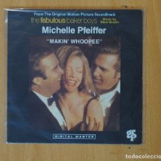 Discos de vinilo: MICHELLE PHEIFFER - MAKIN´ WHOOPEE / WELCOME TO THE ROAD - SINGLE. Lote 168284992