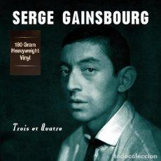 Discos de vinilo: SERGE GAINSBOURG * LP 180G HEAYWEIGHT VINYL * TROIS ET QUATRE * PRECINTADO!!. Lote 168376732