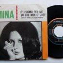 Discos de vinilo: MINA. E' L'UOMO PER ME. SINGLE RIFI RFN16050. ITALIA 1964. SO CHE NON E' COSI'.. Lote 168382840