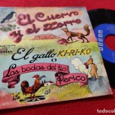 Discos de vinilo: EL CUERVO Y EL ZORRO/EL GALLO KI-RI-KO O LAS BODAS DEL TIO PERICO 7'' EP 196? ODEON. Lote 168403324