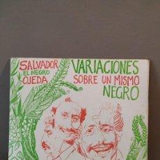 Discos de vinilo: SALVADOR EL NEGRO OJEDA - VARIACIONES SOBRE UN MISMO NEGRO. Lote 168358100