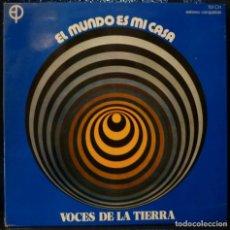 Discos de vinilo: VOCES DE LA TIERRA // EL MUNDO ES MI CASA //1973// PORTADA TRIPLE// (VG+ VG+). LP. Lote 168426520