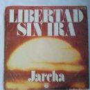 Discos de vinilo: LIBERTAD SIN IRA JARCHA. Lote 168434762