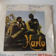 Discos de vinilo: KARLO Y EL CONJUNTO SETSON,LA JUVENTUD, Y PORTI, HOY, MINIFALDERA, 1971, VICTORIA. Lote 168455648