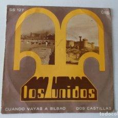 Discos de vinilo: LOS UNIDOS, CUANDO VAYAS A BILBAO,DOS CASTILLAS, 1972. Lote 168458236
