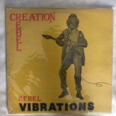 Discos de vinilo: CREATION REBEL - REBEL VIBRATIONS CUALQUIER DUDA 662505656. Lote 168521340