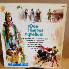Discos de vinilo: ORGANILLO / QUE TIEMPOS AQUELLOS / EP - BELTER-1964 / 6 TEMAS / LUJO. ****/**** . Lote 168535656