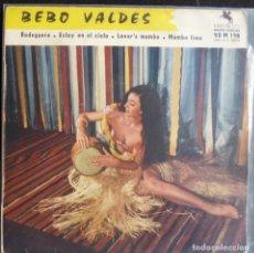 Discos de vinilo: BEBO VALDES //BODEGUERO+3//MADE IN FRANCIA// (VGVG).EP. Lote 168547792