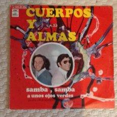 Discos de vinilo: SINGLE CUERPOS Y ALMAS. Lote 168581476