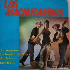 Discos de vinilo: LOS MACHUCAMBOS. LA MAMMA. EP ESPAÑA. Lote 168609584