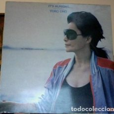 Discos de vinilo: YOKO ONO IT'S ALRIGHT LP SPAIN 1982 . Lote 168670916