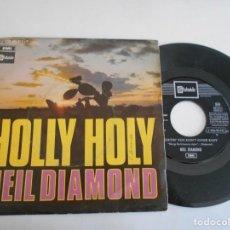 Discos de vinilo: NEIL DIAMOND-SINGLE HOLLY HOLY. Lote 168675568