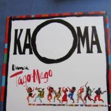 Discos de vinilo: KAOMA- MAXI-SINGLE VINILO- TITULO DANCA TAGO- MAGO- CON 3 TEMAS- ORIGINAL 91-FRANCO-BRASIL- NUEVO. Lote 168680044