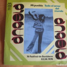 Discos de vinilo: ANGELA (CARRASCO) SG MAYO DIRESA 1974 MI PUEBLO/ TODO EL AMOR DEL MUNDO AUGUSTO ALGUERO. Lote 289384193