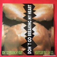 Discos de vinilo: HEARTCLUB FEAT. IAN LEX - DON'T GO BREAKING MY HEART. Lote 168721280
