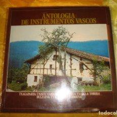Discos de vinilo: ANTOLOGIA DE INSTRUMENTOS VASCOS. COLUMBIA, 1971. IMPECABLE (#). Lote 168726496