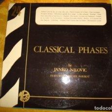 Discos de vinilo: JANKO NILOVIC. CLASSICAL PHASES . MONTPARNASSE, 1974. EDC. FRANCIA. PROMACIONAL. IMPECABLE. (#). Lote 168740012