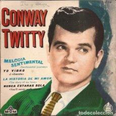 Discos de vinilo: EP CONWAY TWITTY MELODIA SENTIMENTAL HISPAVOX 05708 SPAIN . Lote 168791204