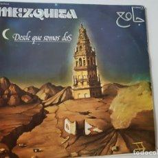 Discos de vinilo: MEZQUITA- DESDE QUE SOMOS DOS- SINGLE PROMOCIONAL 1979 - VINILO COMO NUEVO.. Lote 168819200