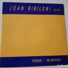 Discos de vinilo: JOAN BIBILONI BAND- PAPI, ARE YOU OK?- THE BOOGIE - SINGLE 1986 - COMO NUEVO.. Lote 168824860
