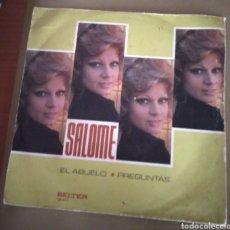 Discos de vinilo: SALOMÉ - EL ABUELO. Lote 168825129