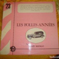 Discos de vinilo: JERRY MENGO. LES FOLLES ANNEES. MONTPARNASSE, EDC. FRANCIA. PROMOCIONAL. IMPECABLE (#). Lote 168851244