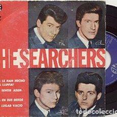 Discos de vinilo: THE SEARCHERS / QUE HAN HECHO A LA LLUVIA // EP 45 RPM / EDITADO POR PYE ESPAÑA. Lote 168864392