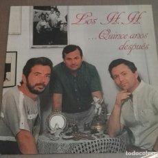 Discos de vinilo: LOS HH QUINCE AÑOS DESPUÉS. Lote 168891404