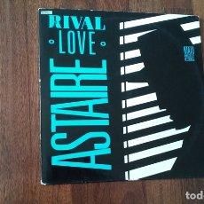 Discos de vinilo: ASTAIRE-RIVAL LOVE.MAXI. Lote 168910108