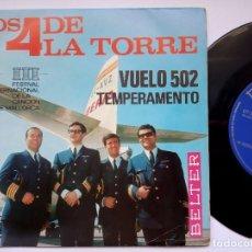 Discos de vinilo: LOS 4 DE LA TORRE - VUELO 502 / TEMPERAMENTO - SINGLE 1966 - BELTER - 3 FESTIVAL DE MALLORCA. Lote 168942136