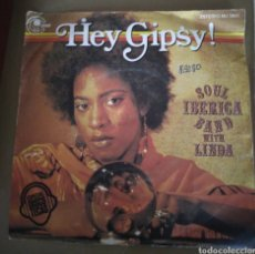 Discos de vinilo: SOUL IBERICA BAND WITH LINDA - HEY GIPSY!. Lote 168973696