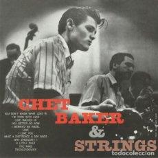 Discos de vinilo: CHET BAKER CHET BAKER & STRINGS LP . JAZZ ZOOT SIMS RUSS FREEMAN BUD SHANK. Lote 169013372
