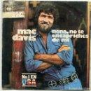 Discos de vinilo: MAC DAVIS / NENA, NO TE ENCAPRICHES DE MI / POEMA PARA MI PEQUEÑA DAMA (SINGLE 1972). Lote 169067388