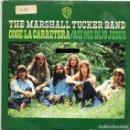 Discos de vinilo: THE MARSHALL TUCKER BAND / COGE LA CARRETERA / ASI ME DIJO JESUS (SINGLE 1973). Lote 169067908