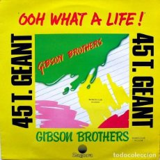 Discos de vinilo: GIBSON BROTHERS - OOH WHAT A LIFE - MAXI-SINGLE FRANCE 1979. Lote 169079084