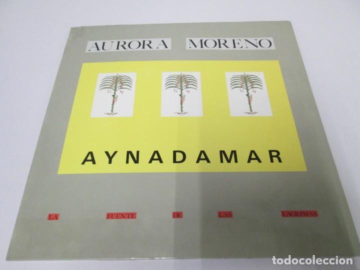 Discos de vinilo: AURORA MORENO. AYNADAMAR. LA FUENTE DE LAS LAGRIMAS. LP VINILO. TECNOSAGA 1988. - Foto 2 - 169104476