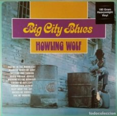 Discos de vinilo: HOWLING WOLF * LP HEAVYWEIGHT 180G * BIG CITY BLUES * PRECINTADO. Lote 169118968