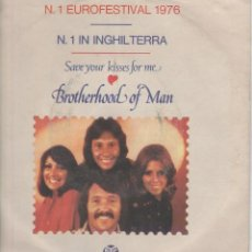 Discos de vinilo: BROTHERLAND OF MAN SAVE YOUR KISSES FOR ME PYE N 1 IN INGLILTERRA EUROFESTIVAL 1976. Lote 169120148