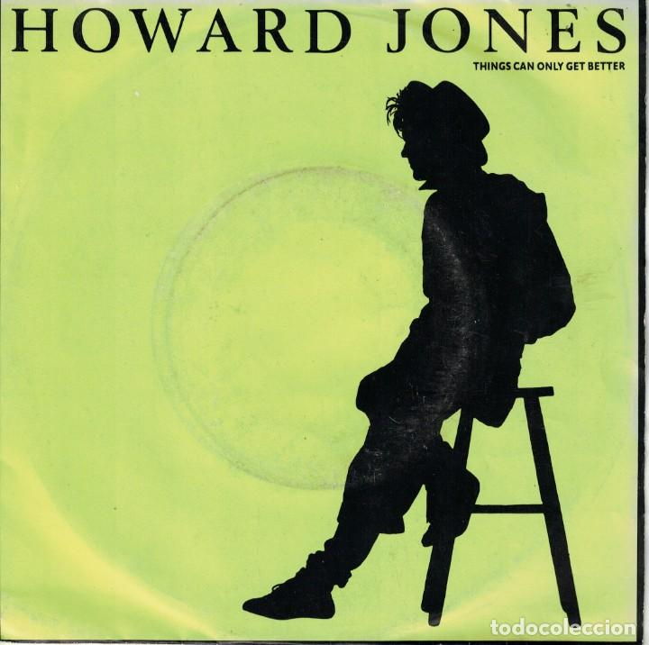 HOWARD JONES - THINGS CAN ONLY GET BETTER / WHY LOOK FOR THE KEY (SINGLE PORTUGUES, WEA 1985) (Música - Discos de Vinilo - Singles - Pop - Rock Extranjero de los 80)
