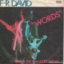 Discos de vinilo: F.R. DAVID - WORDS / WHEN THE SUN GOES DOWN (SINGLE ALEMAN, CARRERE 1982). Lote 169170620