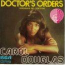 Discos de vinilo: CAROL DOUGLAS - DOCTOR'S ORDERS / BABY DON'T LET THIS GOOD LOVE DIE (SINGLE ESPAÑOL, RCA 1974). Lote 169175780