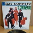 Discos de vinilo: RAY CONNIFF / 'S CONTINENTAL / EP - CBS-1962 / MBC. ***/***. Lote 169180936
