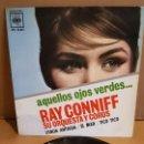 Discos de vinilo: RAY CONNIFF / AQUELLOS OJOS VERDES / EP - CBS-1962 / MBC. ***/***. Lote 169181388