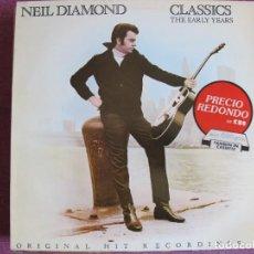 Discos de vinilo: LP - NEIL DIAMOND - CLASSICS-THE EARLY YEARS (SPAIN, CBS 1983). Lote 169200424
