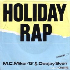 Dischi in vinile: M.C.MIKER G AND DEEJAY SVEN - HOLIDAY RAP - SINGLE FRANCE 1986 . Lote 169239904