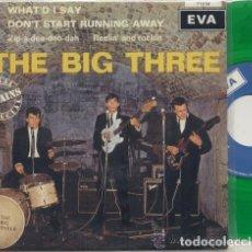 Dischi in vinile: THE BIG THREE ( BEATLES ) WHATD I SAY / EP 45 RPM / EDITADO POR EVA. Lote 169335064