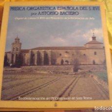 Discos de vinilo: MUSICA ORGANISTICA ESPAÑOLAS.XVI. ANTONIO BACIERO. CENTENARIO SANTA TERESA, 1982. 2 LP´S. IMPECA (#). Lote 169335700