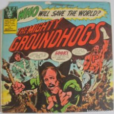 Discos de vinilo: GROUNDHOGS. WHO WILL SAVE THE WORLD? 1972. Lote 169344636
