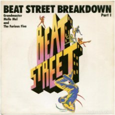 Discos de vinilo: GRANDMASTER MELLE MEL & THE FURIOUS FIVE ‎– BEAT STREET BREAKDOWN - SG SPAIN 1984 - ALTANTIC 7896597. Lote 169345792
